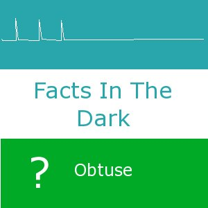 Facts-Obtuse